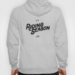 It's Riding Season Hoody