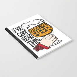 If You Can Read This Bring Me Beer Notebook