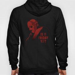 Is it Friday Hoody