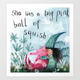 big pink ball of squish Art Print