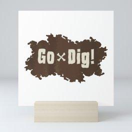 Go Dig! Mini Art Print