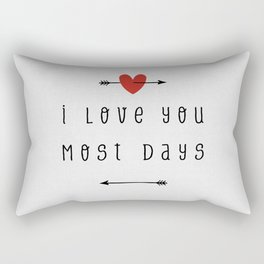 I Love You Most Days, Funny Quote Rectangular Pillow