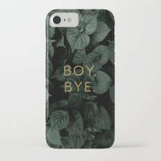 Boy, Bye - Vertical Slim Case iPhone 7