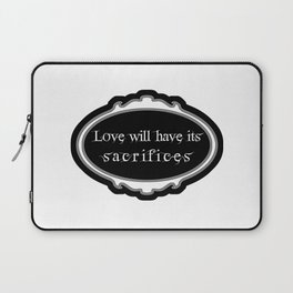 love will have its sacrifices Laptop Sleeve