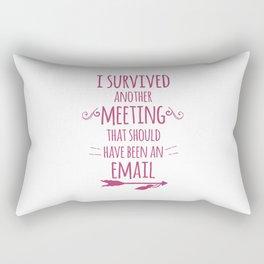 I Survived Another Meeting Rectangular Pillow