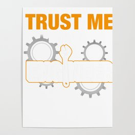 Trust Me I'm An Engineer Mechanical Engineering Car Repair Automobile Machinist Mechanic Gift Poster