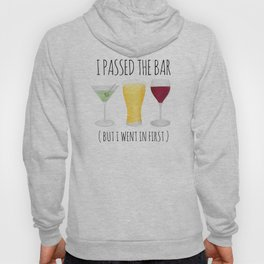I Passed The Bar (But I Went In First) Hoody