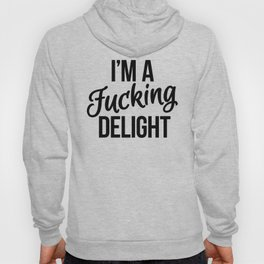I'm a Fucking Delight Hoody