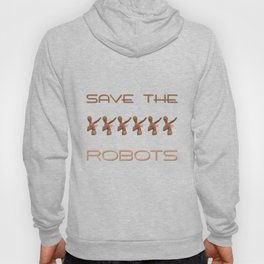 Save The Robots Hoody