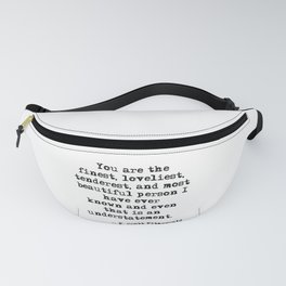 The finest, loveliest, tenderest and most beautiful person - F Scott Fitzgerald Fanny Pack