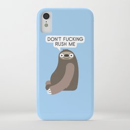 No Hurries iPhone Case