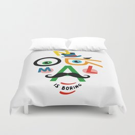 Normal Is Boring Duvet Cover