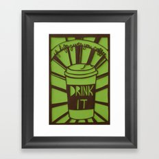 If Life Gives You Coffee, Drink It Framed Art Print