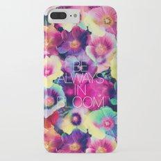Be always in bloom iPhone 7 Plus Slim Case