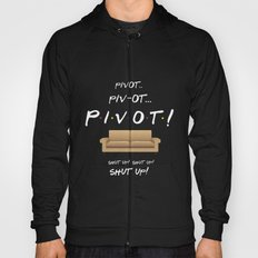 Pivot.. Pivot! - Friends TV Show Hoody