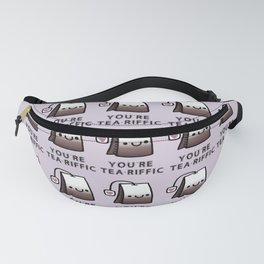 You're Tea-Riffic Fanny Pack
