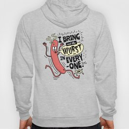 I Bring Out The Wurst In Everyone - Fun Sausage Pun Hoody