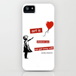 'Art is whatever you can get away' with by Angela Stimson iPhone Case
