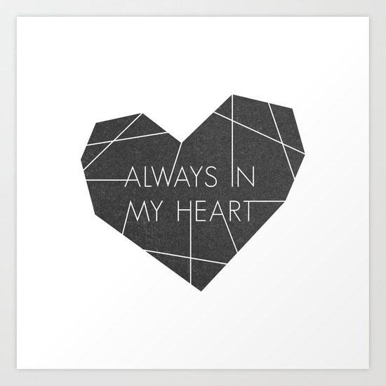 Always in My Heart - in Black Art Print