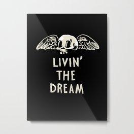 Livin' The Dream Metal Print