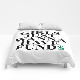 Girls Just Wanna Have Fund$ Funny Quote Comforters