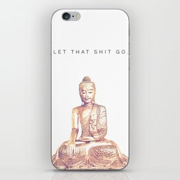 Let That Shit Go iPhone Skin