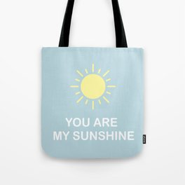 You are my sunshine Tote Bag