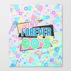 Living Forever In The 90s Canvas Print