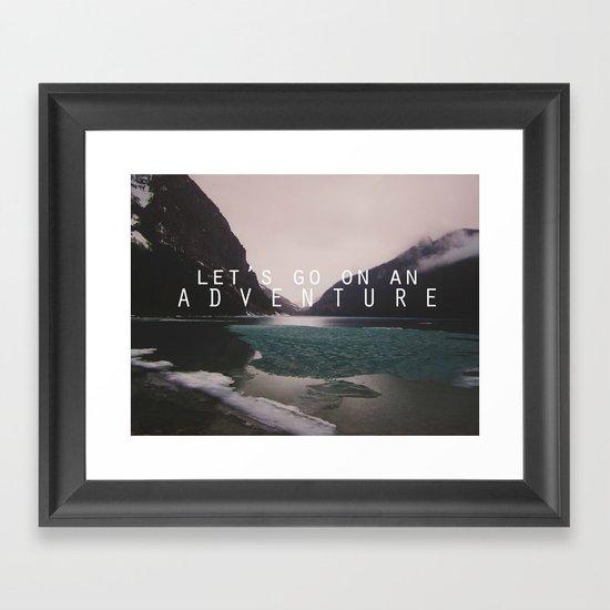 let's go on an adventure. Framed Art Print