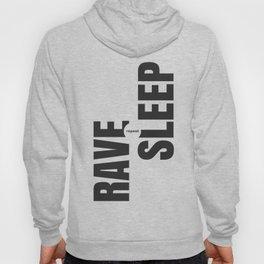 Rave Sleep Repeat Hoody