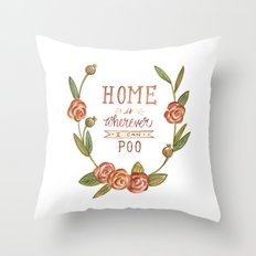 Home is Wherever I Can Poo Throw Pillow