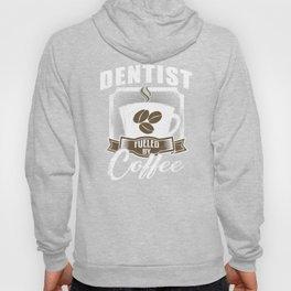 Dentist Fueled By Coffee Hoody