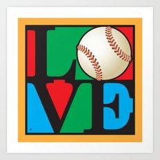 Love Baseball Art Print