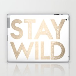 Stay Wild White Gold Quote Laptop & iPad Skin