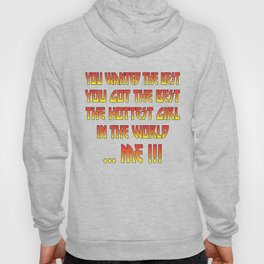 Hottest girl in the world Hoody