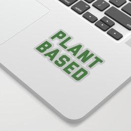 Plant Based Vegan Quote Sticker