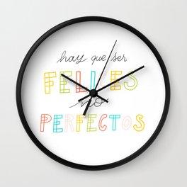 Hay que ser Felices, no perfectos - Spanish colorful Lettering Wall Clock