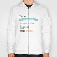 To live a creative life you must... Hoody