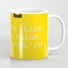 "Henry F. quote ""Whether you think you can, or think you can't--you're right."" Coffee Mug"