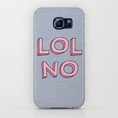 LOL NO Slim Case Galaxy S7