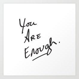 You are enough. Art Print
