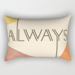 Always #society6 #love Rectangular Pillow