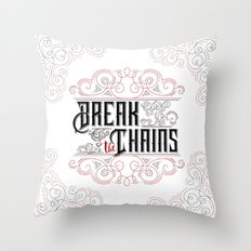Break The Chains Throw Pillow