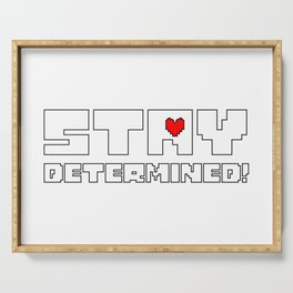 Stay Determined undertale Serving Tray