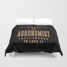 Agronomist - Funny Job and Hobby Duvet Cover