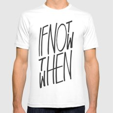 If Not Now Then When Mens Fitted Tee MEDIUM White