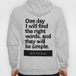 One day I will find the right words and they will be simple Hoody