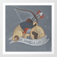 Sir Snores-A-Lot Art Print