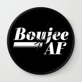 Boujee AF Wall Clock