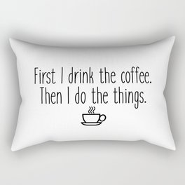 Gilmore Girls - First I drink the coffee Rectangular Pillow